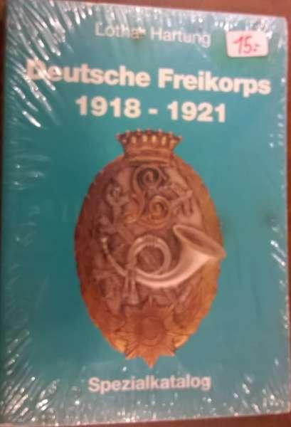 Deutsche Freikorps 1918-1921 Spezialkatalog
