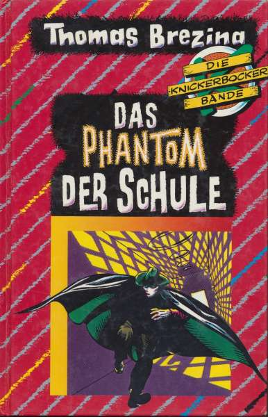 "Die Knickerbocker Bande Nr. 06 ""Das Phantom der Schule"""
