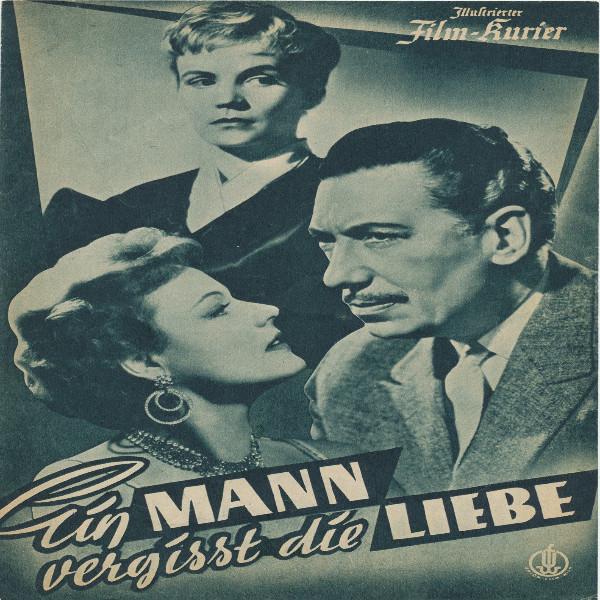 Illustrierter Film - Kurier Ein Mann vergisst die Liebe Nr 2232/1955