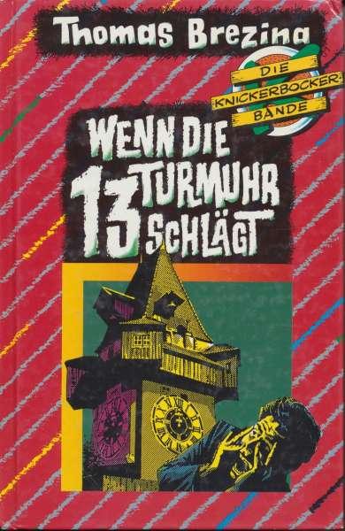 """Die Knickerbocker Bande Nr. 04 """" Wenn die Turmuhr 13 Schlägt"""" 4 Auflage 1991"""