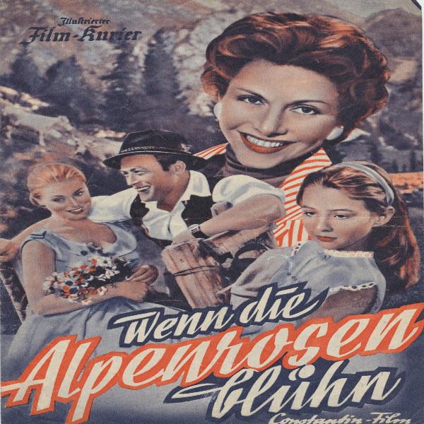 Illustrierter Film - Kurier Wenn die Alpenrosen blühen Nr 2332/1955