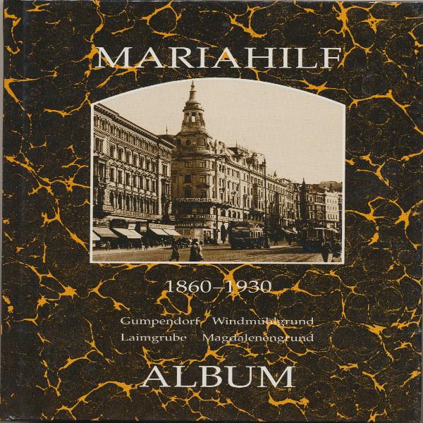 Mariahilf 1860-1930 Gumpendorf, Windmühlgrund, Laimgrube, Magdalenengrund